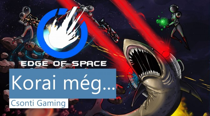 edge of space csonti gaming