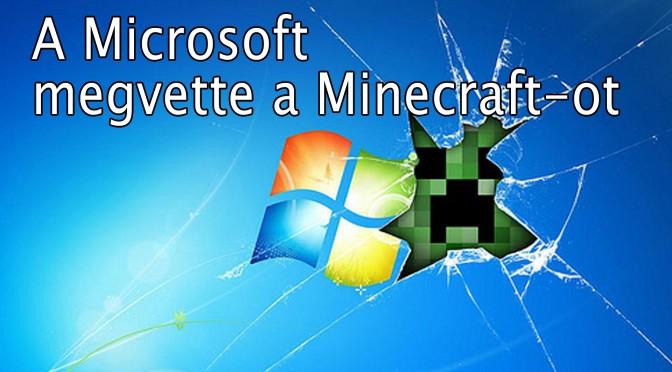 A Microsoft megvette a Minecraft-ot