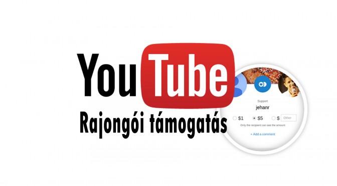 Érkezik a Youtube rajongói támogatás