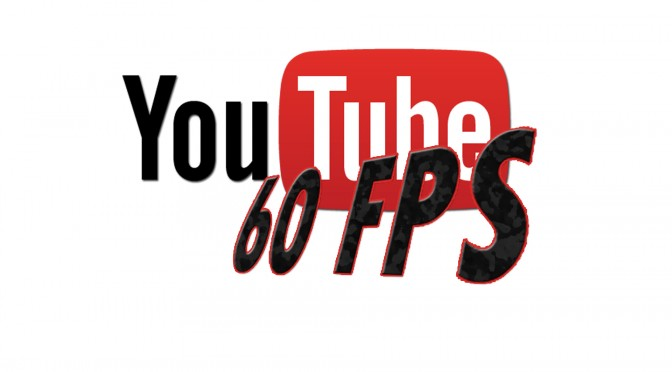 YOUTUBE 60 fps