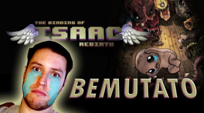 The Binding of Isaac rebirth bemutató
