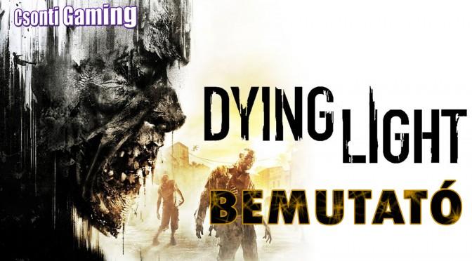Dying light bemutató