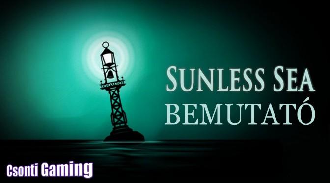 Sunless sea bemutató
