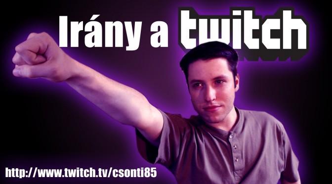 Irány a Twitch