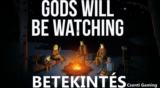 Gods will be watching bemutató