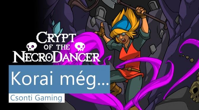 Crypt of the Necrodancer korai még bemutató