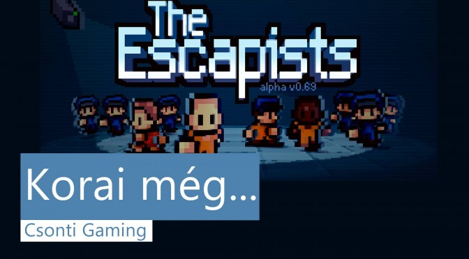 The escapist korai még bemutató