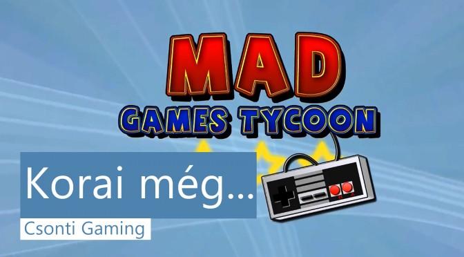 Korai még – Mad Games Tycoon